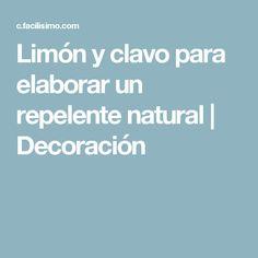 Limón y clavo para elaborar un repelente natural | Decoración