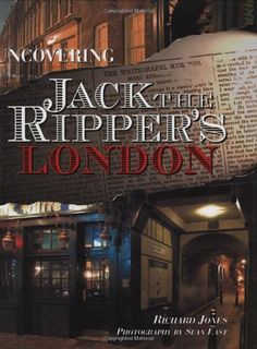Uncovering Jack the Ripper's London by Richard Jones https://www.amazon.com/dp/1845376110/ref=cm_sw_r_pi_dp_x_SiZWybEDGPZTX