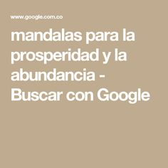 mandalas para la prosperidad y la abundancia - Buscar con Google