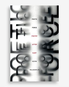 """book cover design for """"Poetic Force: Poetry After Kant"""" via Women of Graphic Design Book Cover Design, Book Design, Layout Design, Design Design, Design Graphique, Art Graphique, Graphic Design Posters, Graphic Design Typography, Typography Inspiration"""