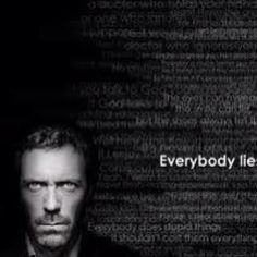 Is not saying something as bad as a lie? Love house!!!:)