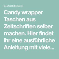 Candy wrapper Taschen aus Zeitschriften selber machen. Hier findet ihr eine ausführliche Anleitung mit vielen Schritt-für-Schritt-Fotos.