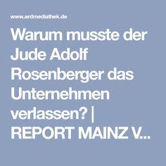 Warum musste der Jude Adolf Rosenberger das Unternehmen verlassen?   REPORT MAINZ Video   ARD Mediathek