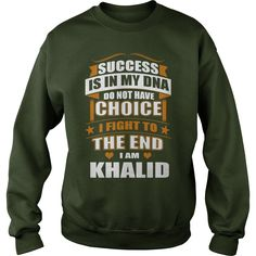 Success Is In My DNA Don't Have Choice I Fight To The End, I'm Khalid #gift #ideas #Popular #Everything #Videos #Shop #Animals #pets #Architecture #Art #Cars #motorcycles #Celebrities #DIY #crafts #Design #Education #Entertainment #Food #drink #Gardening #Geek #Hair #beauty #Health #fitness #History #Holidays #events #Home decor #Humor #Illustrations #posters #Kids #parenting #Men #Outdoors #Photography #Products #Quotes #Science #nature #Sports #Tattoos #Technology #Travel #Weddings #Women