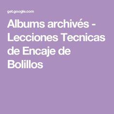 Albums archivés - Lecciones Tecnicas de Encaje de Bolillos Lace Making, Bobbin Lace, Album, How To Make, Books, Lace, Bobbin Lace Patterns, Stencils, Journals