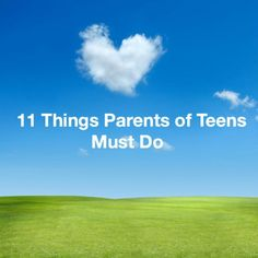MUST DO'S FOR PARENTS OF TEENS