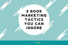3 book marketing tactics you can ignore - Build Book Buzz Marketing Goals, Marketing Tactics, Hashtag Tracking, Book Authors, Books, Follow The Leader, Marketing Information, Going To Work, Writing Tips