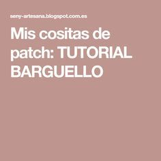 Mis cositas de patch: TUTORIAL BARGUELLO