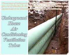 "Underground House Heating and Air Conditioning Ventilation Tubes  Homesteading  - The Homestead Survival .Com     ""Please Share This Pin"""