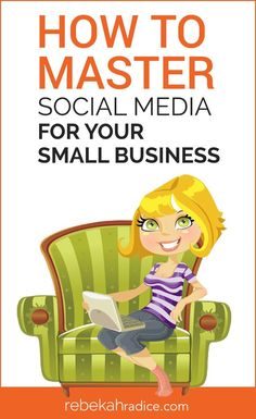 How to Master Social Media for Your Small Business