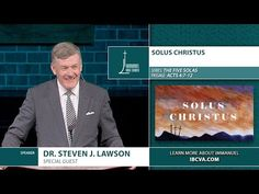 SOLUS CHRISTUS - The Heart and Soul of Christianity | Pastor Stephen Lawson | What an excellent message!