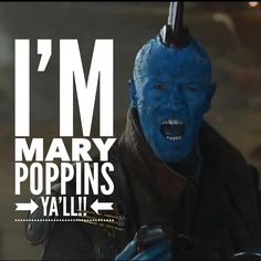When Yondu screams I'm Mary Poppins ya'll! - One of the best quotes from Vol. 2! Love Michael Rooker!