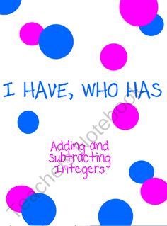 I HAVE, WHO HAS: Adding and Subtracting Integers product from KlaRenays-Shop on TeachersNotebook.com