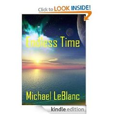 Endless Time   Michael LeBlanc  $0.99 or free with Prime