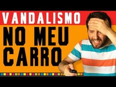 Vandalismo no meu carro!! - YouTube