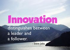 """ Innovation distinguishes between a leader and a follower "" - Steve jobs #WINS2012 www.wins2012.org"