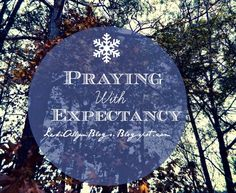 #NEWPOST Praying with Expectancy   Today on the blog we talk about praying with expectancy in our heart , not being divided in our faith and trusting that the Lord has heard our prayers.  http://lesliallynblogs.blogspot.com/2014/12/praying-with-expectancy.html #FaithBuilders #PrayingWithExpectancy #Devotional #Writer #ChristianBlogger #LesliAllynBlogs #CommentBelow #PleaseShare