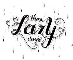 // Those Lazy Days