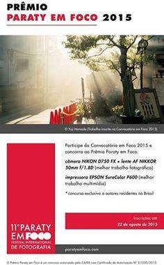 PRÊMIO Festival De Fotografia Paraty Em Foco 2015  Os participantes da Convocatória em Foco residentes no Brasil também estão concorrendo ao Prêmio Paraty em Foco.  >> Camera Nikon D750 + lente 50mm 1.8 (melhor trabalho fotográfico)  >> Impressora Epson Sure Color P600 (melhor trabalho multimídia)  Mande seu trabalho até 22 de agosto e concorra! http://paratyemfoco.com/inscricao-premio-paraty-em-foco-2015  #ParatyEmFoco #FestivalDeFotografia #fotografia #exposição #cultura #turismo #arte