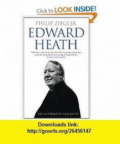 Edward Heath (9780007247417) Philip Ziegler , ISBN-10: 0007247419  , ISBN-13: 978-0007247417 ,  , tutorials , pdf , ebook , torrent , downloads , rapidshare , filesonic , hotfile , megaupload , fileserve
