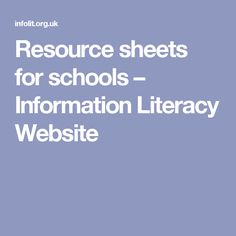 Resource sheets for schools – Information Literacy Website