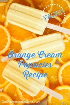 Paleo Orange Cream Popsicles. They've got a great orange and cream flavor that tastes a lot like those old-timey favorites.