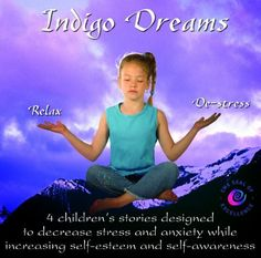 Indigo Dreams: Relaxation and Stress Management Bedtime Stories for Children, Improve Sleep, Manage Stress and Anxiety (Indigo Dreams) by Lori Lite, http://www.amazon.com/dp/0970863349/ref=cm_sw_r_pi_dp_GcLLrb0TDJK5T