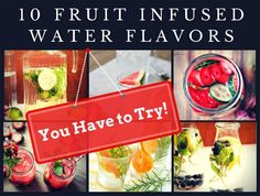 10 Fruit Infused Water Flavors You Have to Try! | SimplePureBeauty.com #weightlossrecipes