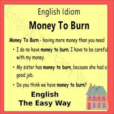 Do you have _______? 1. money to burn 2. extra money 3. both #EnglishIdioms