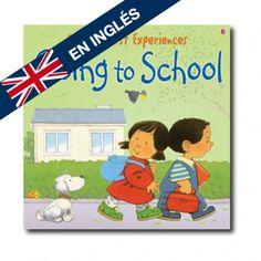 """Going to School"" (Anna Civardi, Stephen Cartwright). Editorial: Usborne Publishing. Edad recomendada: A partir de 2 años."
