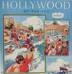 Vintage Florida Ad - Hollywood by the Sea in Florida - Art Deco Hotel Beach Resort Vintage Toys 1960s, Vintage Ads, Vintage Posters, Vintage Style, Wedding Vintage, Vintage Travel, Florida Holiday, Art Deco Posters, Vintage Florida