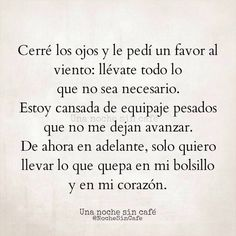 Lo que quepa en mi bolsillo y mi corazon Words Quotes, Wise Words, Me Quotes, Sayings, People Quotes, Motivational Phrases, Inspirational Quotes, Great Quotes, Quotes To Live By