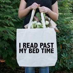 Yes to this I read past my bed time tote.