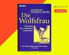 Die Wolfsfrau - Die Kraft der weiblichen Urinstinkte - Ein Buch, welches ich empfehle Wolf, Cover, Books, Finding Yourself, Exploring, Too Busy, Psychology, Libros