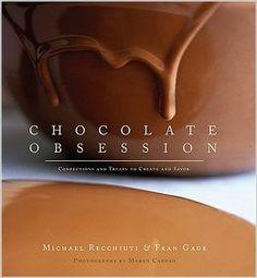 Chocolate Obsession: Confections and Treats to Create and Savor: Michael Recchiuti, Fran Gage: 9781584794578: Amazon.com: Books