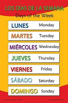 Long Bridge Publishing Spanish Language School Poster - Days of The Week - Wall Chart for Home and Classroom - Bilingual: Spanish and English Text Preschool Spanish, Learning Spanish For Kids, Spanish Lessons For Kids, Spanish Lesson Plans, Teaching Spanish, Spanish Activities, Learning Italian, French Lessons, Teaching French