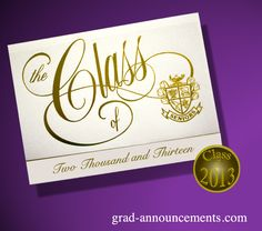 Traditional Graduation Announcements with gold embossed front with universal graduation seal.  If you need announcements, we invite you to visit our website.