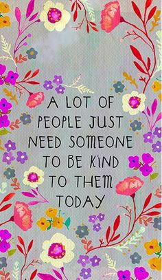 Positive Affirmations Quotes, Affirmation Quotes, Encouragement Quotes, Positive Quotes, Wisdom Quotes, Kindness Matters, Kindness Quotes, Happy Thoughts, Positive Thoughts