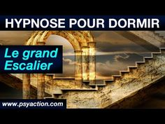 SEANCE HYPNOSE POUR DORMIR - Le Grand Escalier - www.psyaction.com - - YouTube