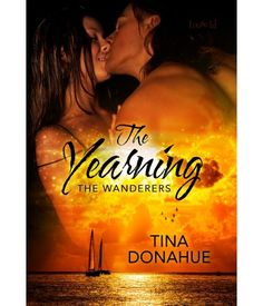 The Wanderers The Yearning by Tina Donahue, a contemporary supernatural romance from Loose Id Yearning, Authors, Wander, Supernatural, My Books, Erotic, Romance, Contemporary, Marketing