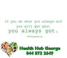 """""""If you do what you always did you will get what you always got."""" - Anonymous #SundayMotivation #HealthHub"""