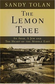 The Lemon Tree (Sandy Tolan) -- I loved this book. ALMOST unbiased, which is pretty good for a book on such a controversial subject.