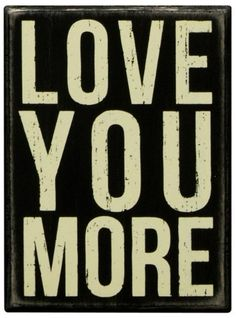 """Primitives by Kathy's Small Love You More Box Sign is made of wood and can sit or hang. It measures 4"""" x 5.5"""" and reads """"Love you more"""". Primitives by Kathy is a leading producer of high quality decorative box signs."""