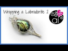 Wrapping a Labradorite 2 | DIY Wire Wrapping Work in Progress | Setting Drop Stone Cabochon - YouTube