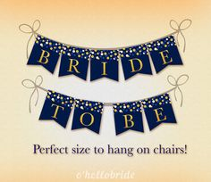 "Printable Navy Blue Gold Bridal Shower Chair Banner - ""Bride to Be"" Banner…"