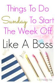 1-2-3 Neat & Tidy: Things To Do Sunday To Start The Week Off Like A Boss