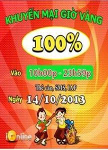 Game iOnline tặng 100% giá trị khi nạp Gold ngày vàng 14/10: http://taigameionline.vn/ionline-ngay-vang-tang-100-gia-tri-khi-nap-gold.html