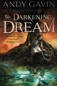The Darkening Dream by Andy Gavin - it's a book for you if you are into dark fantasy. You can expect vampires, demons, Egyptian gods.