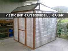 Plastic Bottle Greenhouse Build Guide I saw this green house idea and thought you all would love it. You can use a lot of recycled parts during the build,