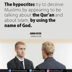 The hypocrites try to decieve Muslims by appearing to be talking about the Quran and about Islam, by using the name of God. Names Of God, By Using, Quran, Muslim, Religion, Sayings, Quotes, Trivia, Islamic